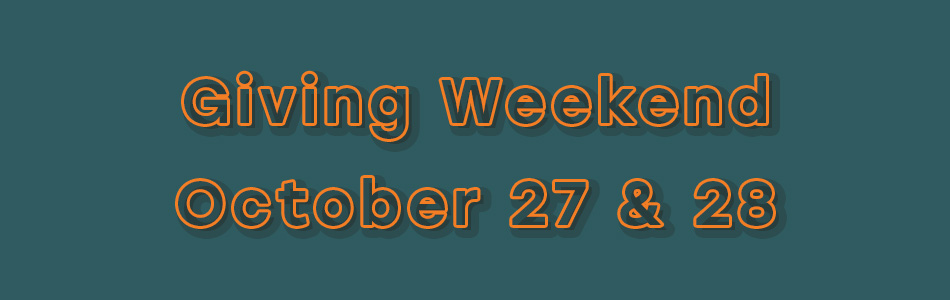 Giving Weekend October 27 & 28