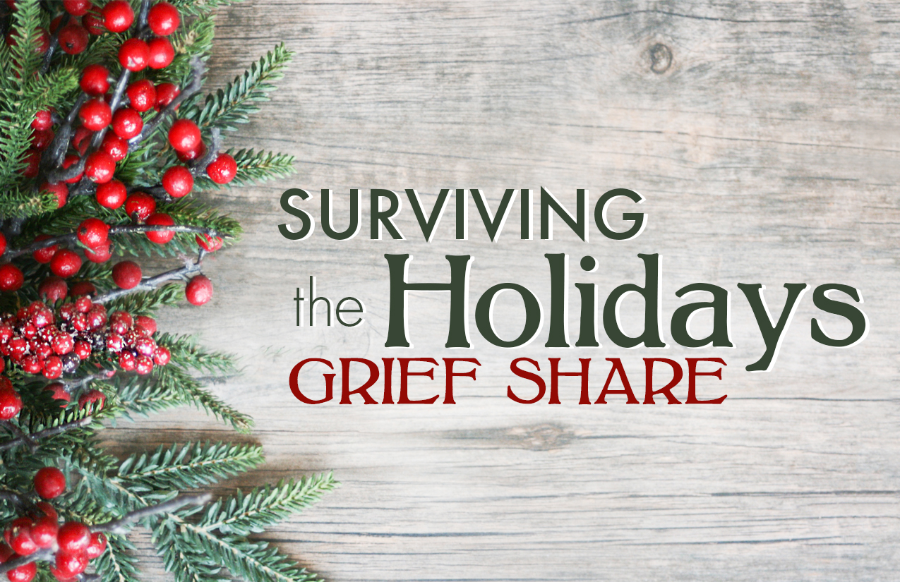 surviving the holidays grief share
