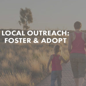 Local Outreach Foster and Adopt