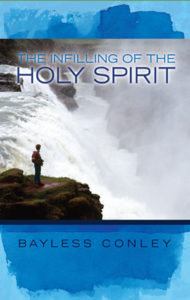conley bayless conley the infilling of the holy spirit